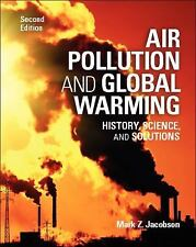 Air Pollution and Global Warming: History, Science, and Solutions Jacobson, Prof