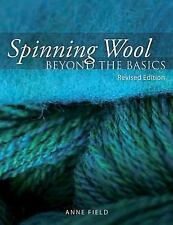 Spinning Wool : Beyond the Basics by Anne Field (2010, Paperback)