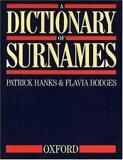 A Dictionary of Surnames by Flavia Hodges and Patrick Hanks (1989, Hardcover)