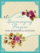 Encouraging Prayers for Morning and Evening by Barbour Publishing Staff...