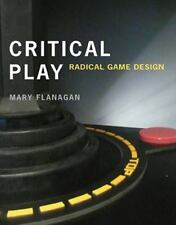 NEW - Critical Play: Radical Game Design by Flanagan, Mary