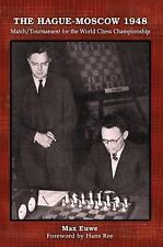 The Hague-Moscow 1948 : Match/Tournament for the World Chess Championship by...