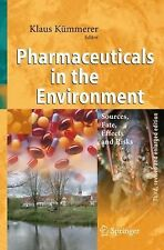 Pharmaceuticals in the Environment : Sources, Fate, Effects and Risks (2008,...