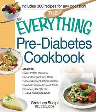 The Everything Pre-Diabetes Cookbook: Includes Sweet Potato Pancakes, Soy and Gi