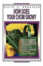 Music Resources: How Does Your Choir Grow? by David F. Donathan (1995,...