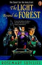 The Light beyond the Forest: The Quest for the Holy Grail (Arthurian Trilogy), S