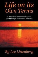 Life on Its Own Terms : A Memoir of a Woman's Buoyant Spirit Through...