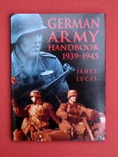 GERMAN ARMY HANDBOOK 1939-1945 by James Lucas