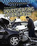 Forces and Motion: Investigating a Car Crash (Anatomy of an Investigat-ExLibrary