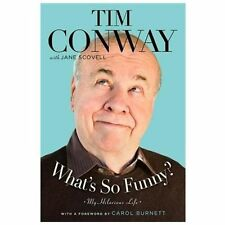 What's So Funny? : My Hilarious Life by Jane Scovell and Tim Conway (2013,...
