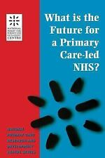 What Is the Future for a Primary Care-Led NHS? by Robert Boyd (1960, Paperback)