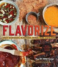 FLAVORIZE Great Marinades Injections Brines Rubs NEW book Barbecue BBQ cookbook