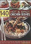 140 Hot & Spicy Chicken Dishes: A sizzling collection of fiery chicken and polut