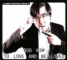 Rod Kim-To Love and Be Loved  CD NEW
