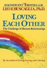 Loving Each Other, Leo F. Buscaglia, 0449901572, Book, Acceptable