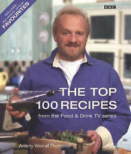 The Top 100 Recipes from  Food and Drink by Antony Worrall Thompson...
