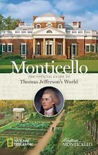 Monticello : The Official Guide to Thomas Jefferson's World by Peter Miller...