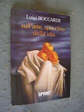 LUIGI BOCCARDI - SULL'ARTE, SPECCHIO DELLA VITA - BOOK SPRINT EDIZIONI - MT17
