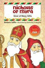 Nicholas of Myra : Giver of Many Gifts by Barbara Yoffie (2013, Paperback)