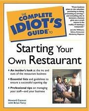 The Complete Idiot's Guide to Starting Your Own Restaurant