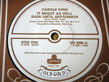 "CAROLE KING - IT MIGHT AS WELL RAIN UNTIL SEPTEMBER   7"" OLD GOLD VINYL"