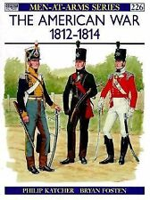 Men-At-Arms Ser.: The American War 1812-14 226 by Philip R. N. Katcher (1990,...
