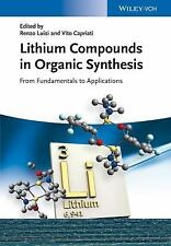 Lithium Compounds in Organic Synthesis : From Fundamentals to Applications...