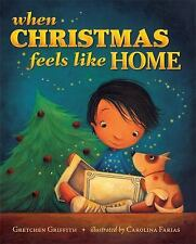 When Christmas Feels Like Home by Gretchen Griffith (2013, Picture Book)