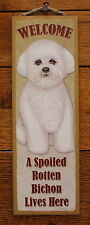 """Bichon Welcome Sign A Spoiled Rotten Dog Lives Here Large Plaque 5""""x15"""" USA"""