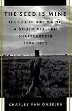 The Seed Is Mine: The Life of Kas Maine, a South African Sharecropper -ExLibrary