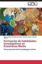 Formaci�n de Habilidades Investigativas en Ense�anza Media by Gonz�lez...