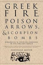 Greek Fire, Poison Arrows, and Scorpion Bombs: Biological & Chemical Warfare in