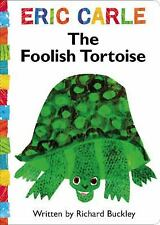 The Foolish Tortoise (The World of Eric Carle) by Buckley, Richard