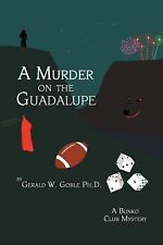 A Murder on the Guadalupe : A Bunko Club Mystery by Gerald W. Goble (2008,...