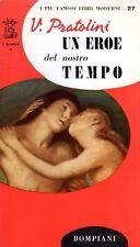 UN EROE DEL NOSTRO TEMPO VASCO PRATOLINI 1957 BOMPIANI (SA741)