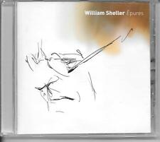 CD ALBUM 12 TITRES--WILLIAM SHELLER--EPURES--2004