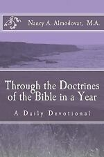 Through the Doctrines of the Bible in a Year : A Daily Devotional by Nancy...