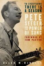 """To Everything There is a Season"": Pete Seeger and the Power of Song (New Narrat"