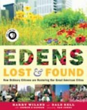 Edens Lost & Found: How Ordinary Citizens Are Restoring Our Great American Citie