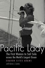 Outdoor Lives: Pacific Lady : The First Woman to Sail Solo Across the World's...