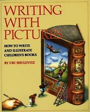 Writing with Pictures: How to Write and Illustrate Children's Books, Uri Shulevi