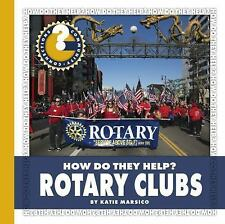 Community Connections How Do They Help?: Rotary Clubs by Katie Marsico (2016,...