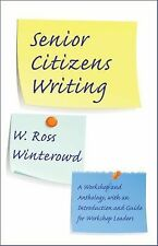 Senior Citizens Writing : A Workshop and Anthology, with an Introduction and...
