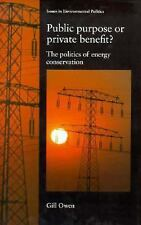 Public Purpose or Private Benefit?: The Politics of Energy Conservation (Issues