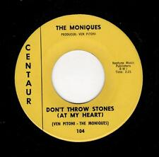 RARE NORTHERN SOUL-MONIQUES-CENTAUR 104-DON'T THROW STONES (AT MY HEART)/HALO
