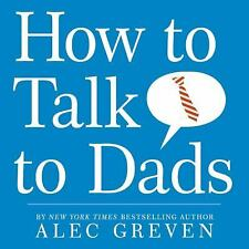 How to Talk to Dads by Alec Greven (2009, Hardcover)