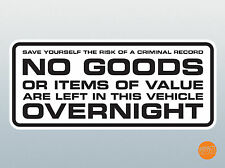 No Goods or Items of value Left in This Van Overnight sticker. Anti Theft Decal