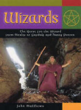Wizards: The Quest for the Wizard from Merlin to Gandalf and Harry Potter (Mind,