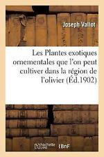 Les Plantes Exotiques Ornementales Que l'on Peut Cultiver Dans la Region de...