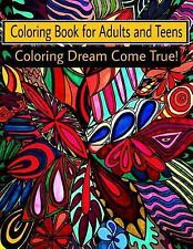 Coloring Book for Adults and Teens : Coloring Dream Come True! by Bella Stitt...